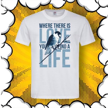 Мъжка тениска с печат Where there is love there is life