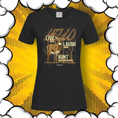 Дамска тениска за ловци Live, Laught, Hunt