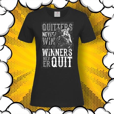 Дамска тениска с картинка Quitters Never Win