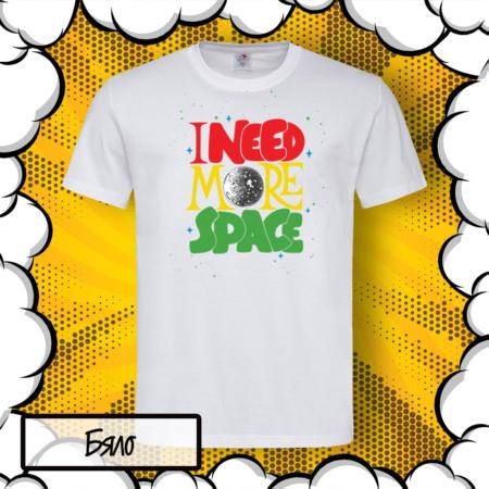 Мъжка тениска с надпис I Need More Space