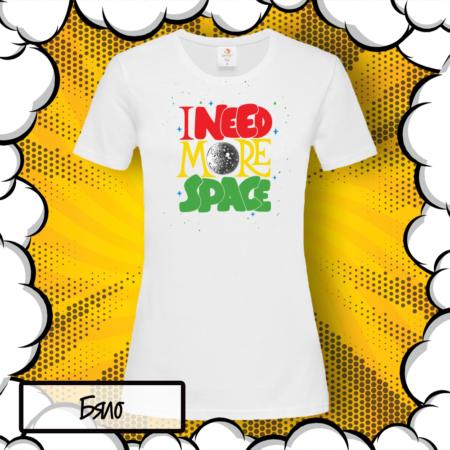 Дамска тениска с надпис I Need More Space – Colorful