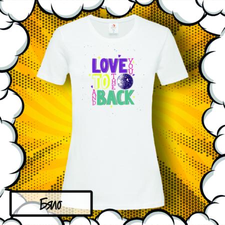 Дамска тениска с надпис I Love You To The Moon and Back