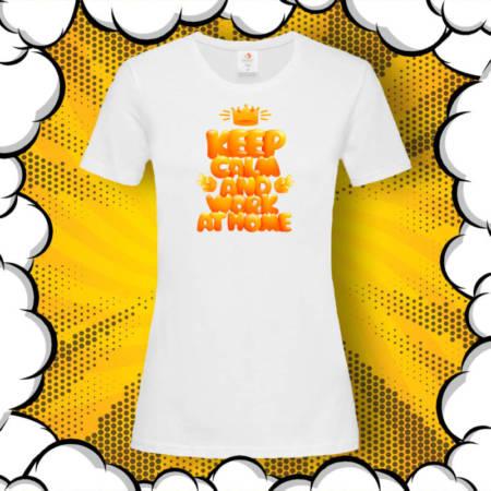 Тениска с принт Keep Calm and Work at Home