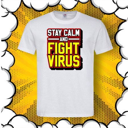 Тениска с принт Stay CALM and FIGHT Virus