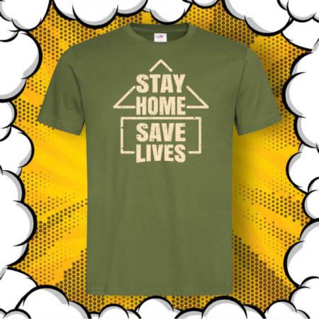 Тениска с надпис Stay Home. Save Lives