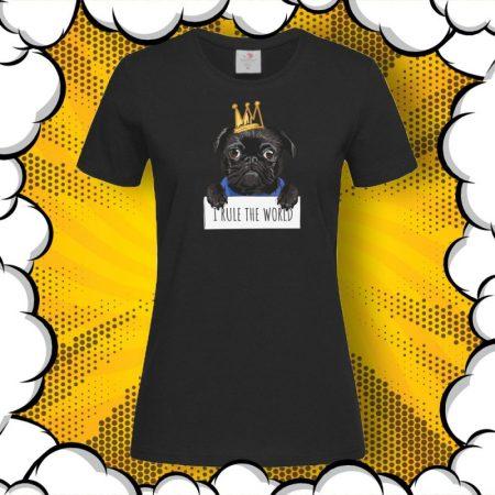 Дамска тениска с мопс и надпис I Rule The World