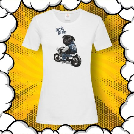 Дамска тениска с принт с мопс и надпис Let's Ride