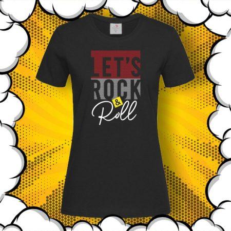Дамска тениска с надпис Let's Rock and Roll
